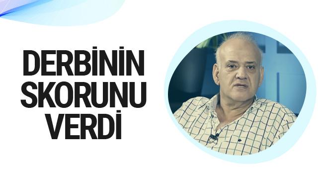 Ahmet Çakar derbi skorunu verdi
