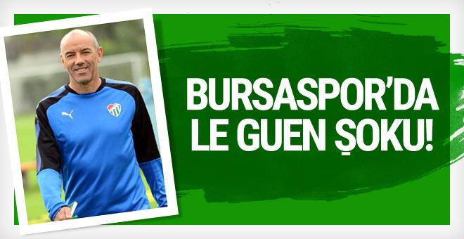 Bursaspor'da Paul le Guen şoku!
