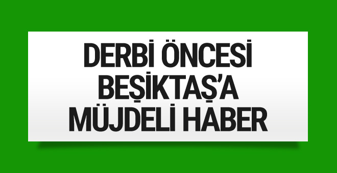 Beşiktaş'a derbi öncesi Tosic'ten müjdeli haber