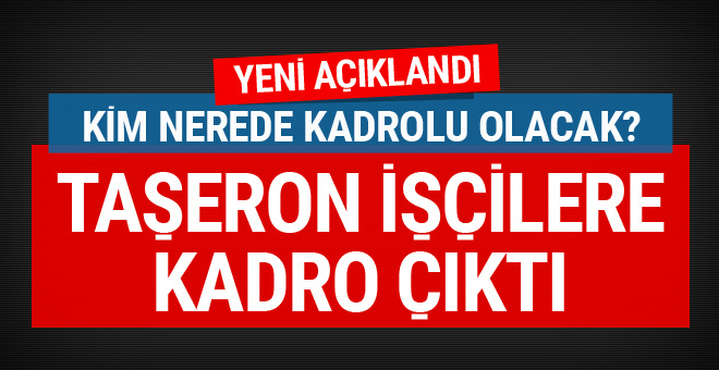 Taşeron işçiler kadroya geçiyor Sarıeroğlu detayları açıkladı