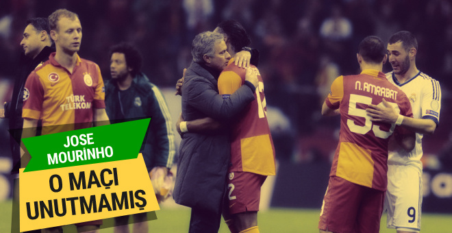 Jose Mourinho Galatasaray maçını unutmamış