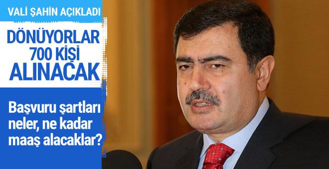 700 kişi alınacak İstanbul Valisi açıkladı geri dönüyorlar