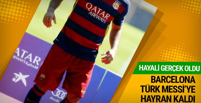 Barcelona Türk Messi'ye hayran kaldı