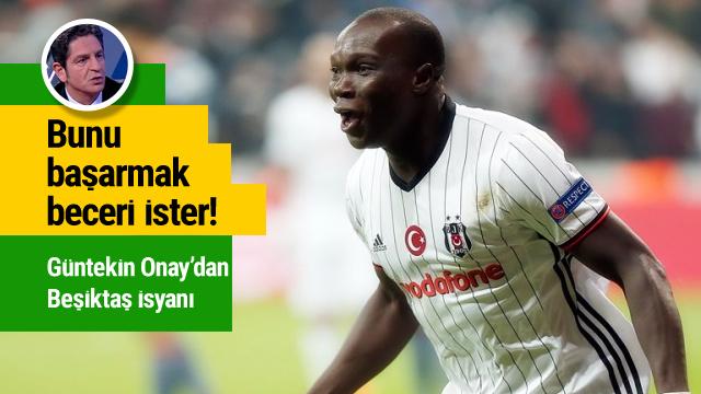 Güntekin Onay'dan Beşiktaş isyanı