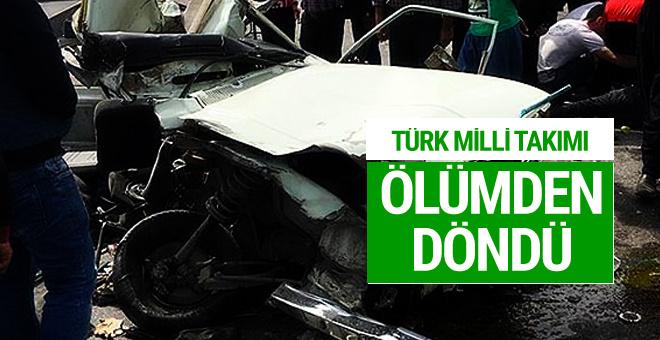 Türk milli takımı ölümden döndü!