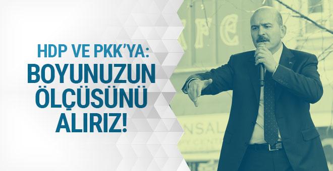 Soylu'dan HDP ve PKK'ya: Boyunuzun ölçüsünü alırız!