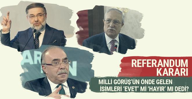 Milli Görüş'ün önemli isimleri referandum kararını açıkladı