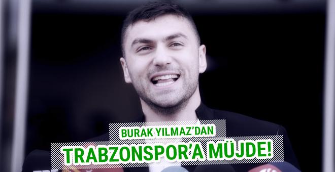 Trabzonspor'a Burak Yılmaz'dan müjde
