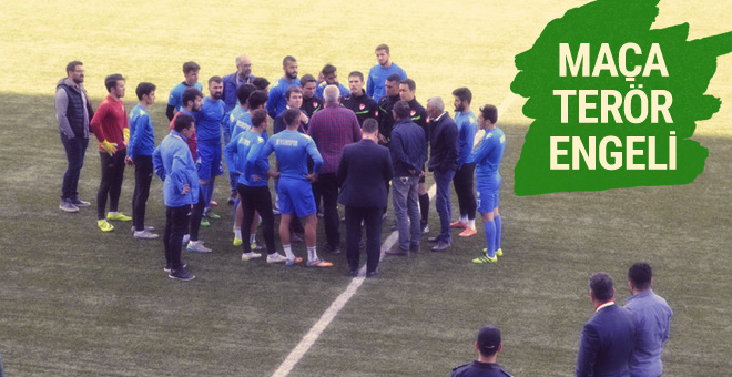 Dersimspor - Çatalcaspor maçına terör engeli