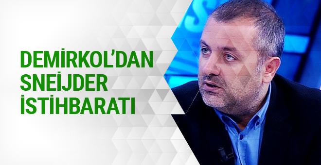 Mehmet Demirkol'dan Sneijder istihbaratı
