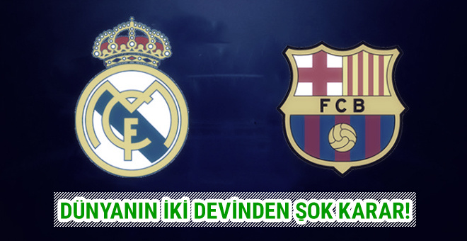 Barcelona ve Real Madrid'den şok karar!
