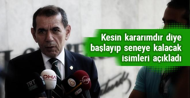 Dursun Özbek Galatasaray'da kalacak isimleri açıkladı