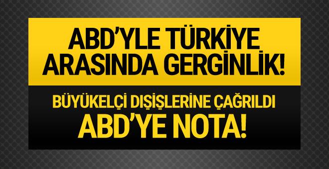 ABD'yle Türkiye arasında gerilim! Büyükelçi dışişlerine çağrıldı