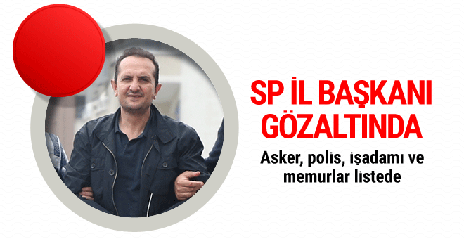 En bomba bylock gözaltıları SP il başkanı ve TSK üyeleri var