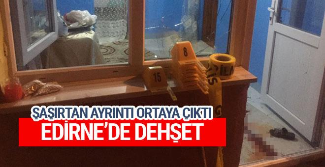 Edirne'de dehşet! Bir evde üç ceset