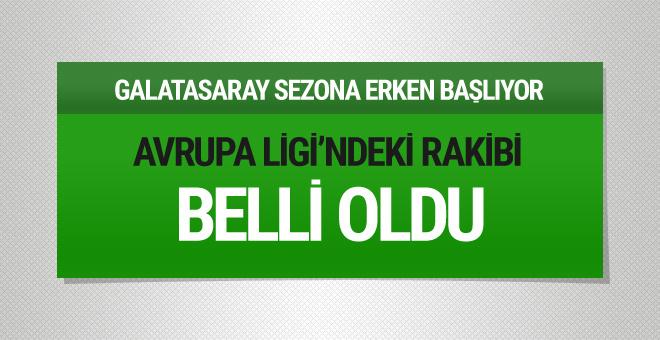 Galatasaray Avrupa Ligi'ndeki rakibi belli oldu