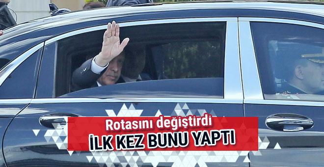 Cumhurbaşkanı Erdoğan rotasını değiştirdi ilk kez bunu yaptı