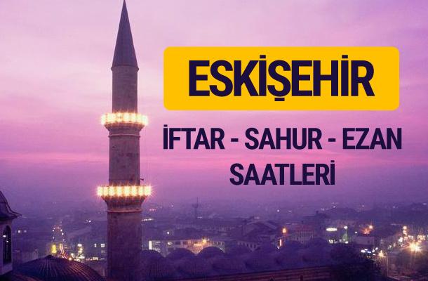 Eskişehir iftar saati imsak vakti ve ezan saatleri