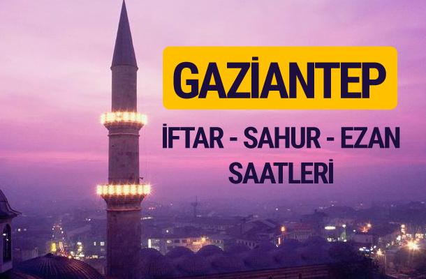 Gaziantep iftar saati imsak vakti ve ezan saatleri
