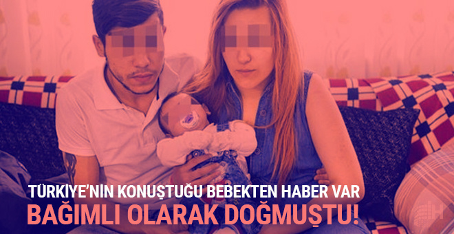 Türkiye'nin konuştuğu bebekten haber var! Bağımlı olarak doğmuştu!