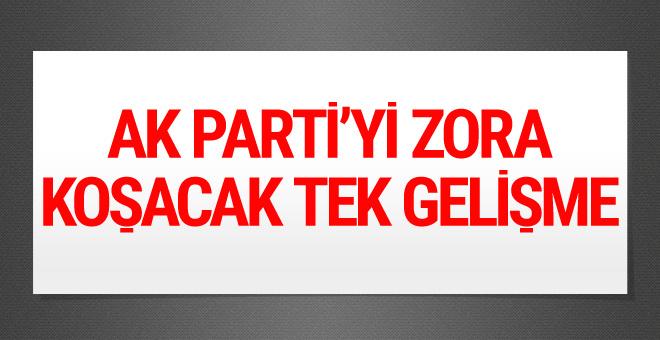 AK Parti'yi zora koşup iktidardan edebilecek tek gelişme