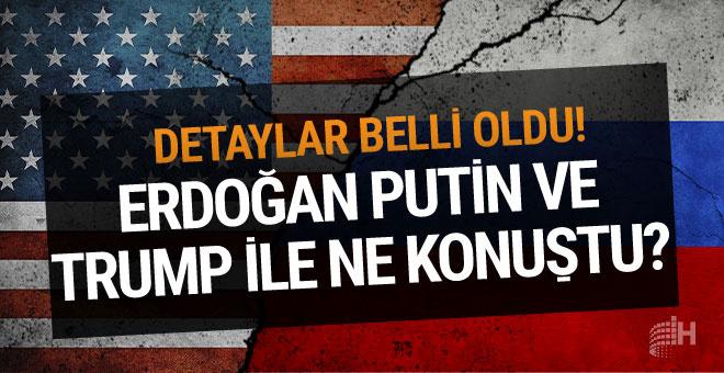 Erdoğan, Trump ve Putin ile görüştü