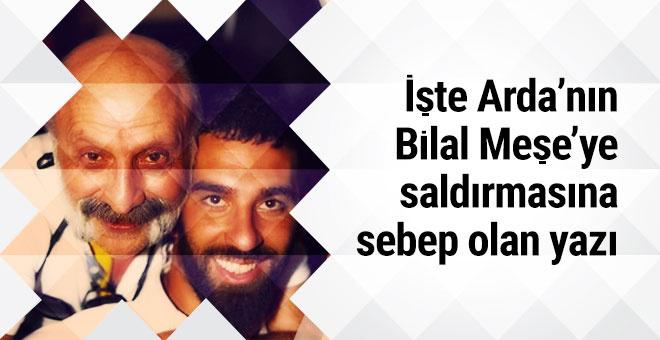 İşte Arda Turan'ın Bilal Meşe'ye saldırmasına neden olan yazı