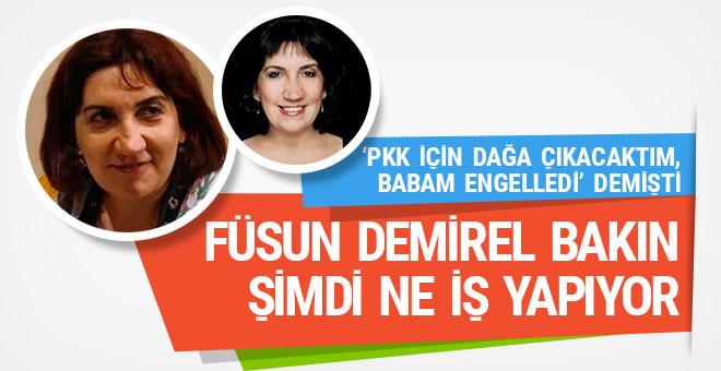 Füsun Demirel 'PKK için dağa çıkacaktım' demişti şimdi ne iş yapıyor!