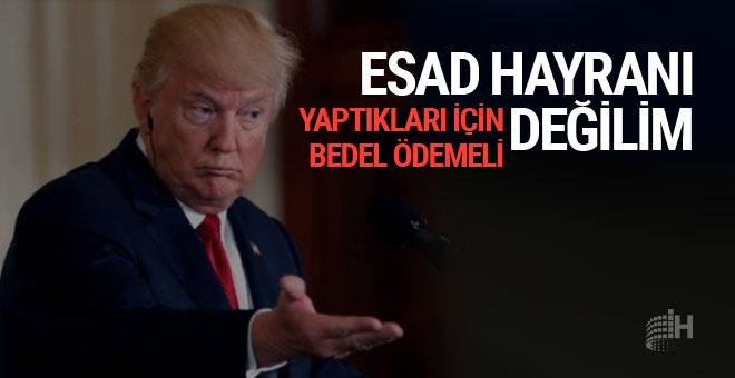 Trump: Esad'ın hayranı değilim