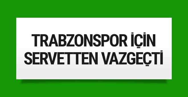 Burak Yılmaz Trabzonspor için servetten vazgeçti