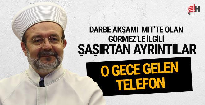 Darbe gecesi MİT'e gelen telefon! Meğer Mehmet Görmez...