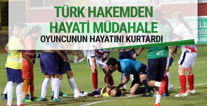 Türk hakem maçta hayat kurtardı