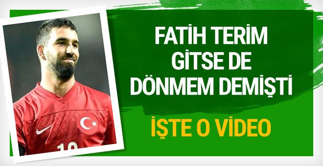 Arda Turan Fatih Terim gitse de dönmem demişti
