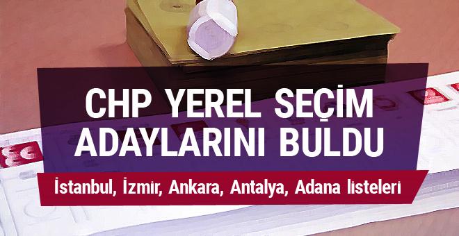 CHP yerel seçim adayları İstanbul-İzmir-Ankara isim listeleri