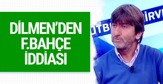 Rıdvan Dilmen'den Fenerbahçe iddiası