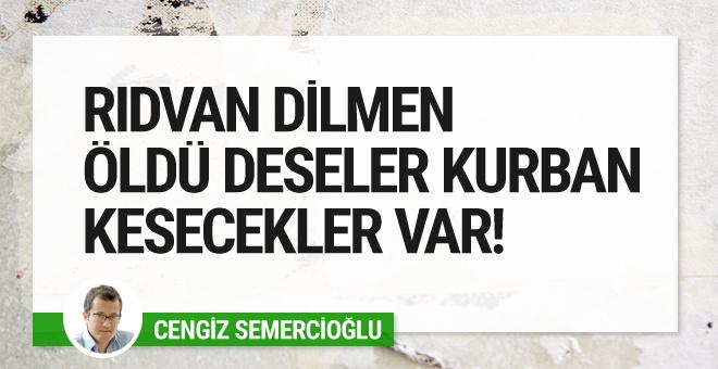 Cengiz Semercioğlu'ndan Rıdvan Dilmen tepkisi