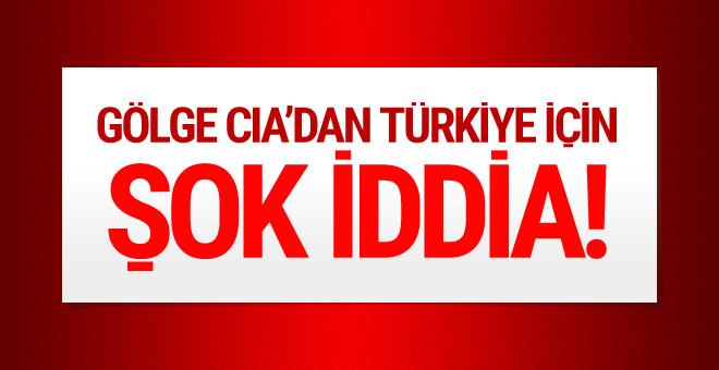 Gölge CIA'den  Türkiye için şok iddia!