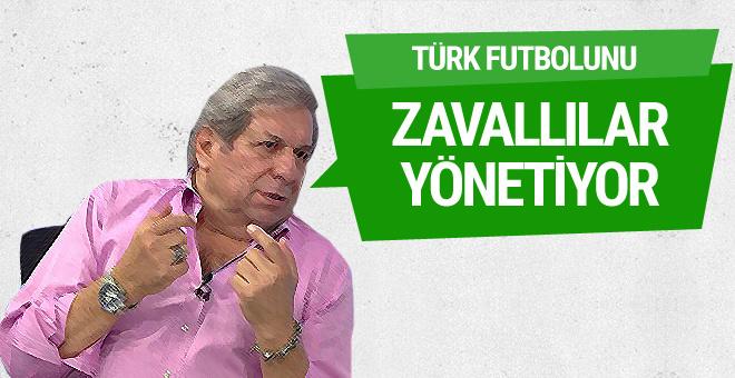 Erman Toroğlu: Türk futbolunu zavallılar yönetiyor