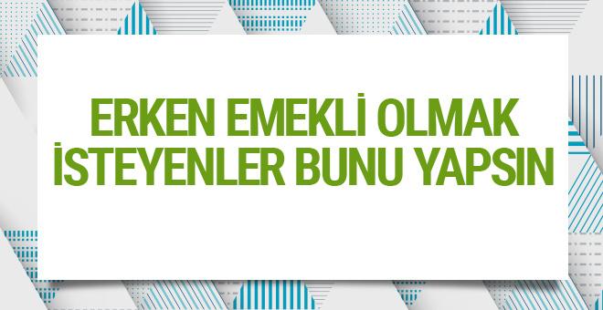 Erken emekli olma şartları Bağkur'luya müjdeli haber