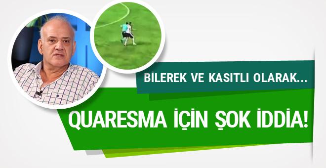 Ahmet Çakar'dan Quaresma için şok iddia!