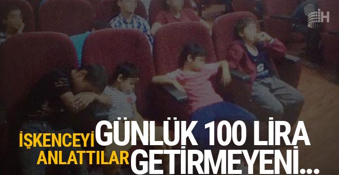 O çocuklar korkunç işkenceyi anlattı: Günlük 100 lira getirmeyeni...