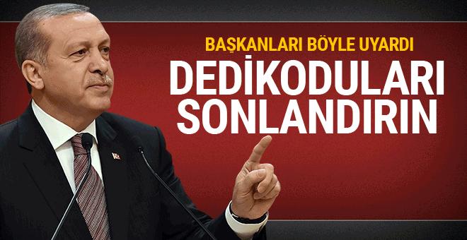 Erdoğan böyle uyardı: Dedikoduları ortadan kaldırın