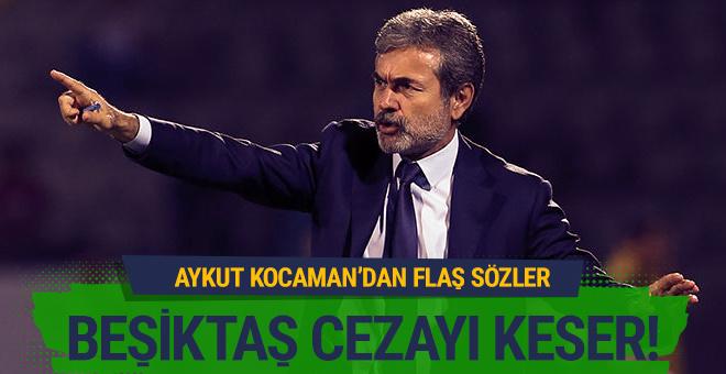 Aykut Kocaman'dan flaş sözler: Beşiktaş cezayı keser!
