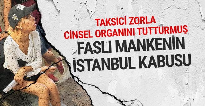 Faslı mankenin İstanbul kabusu!