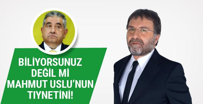 Ahmet Hakan: Biliyorsunuz değil mi Mahmut Uslu'nun tıynetini!