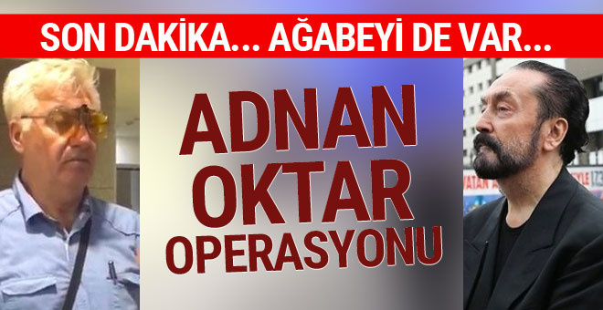 Adnan Oktar grubuna yeni operasyon! Onlarca kişiye gözaltı