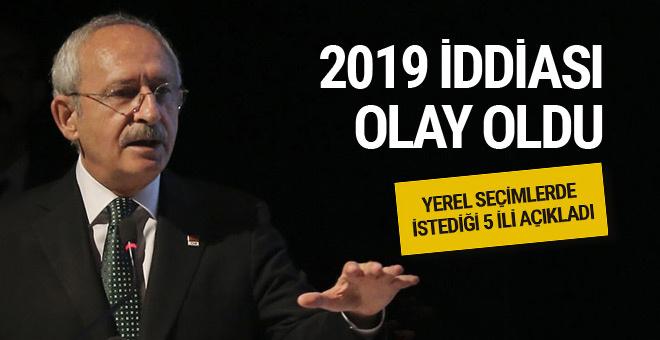 Kılıçdaroğlu istediği 6 ili açıkladı 2019 iddiası olay oldu