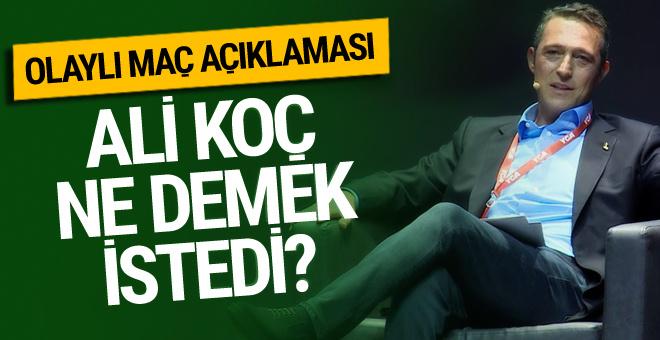 Ali Koç Fenerbahçe Beşiktaş maçı hakkında konuştu