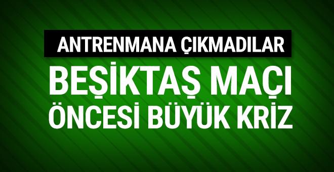 Beşiktaş maçı öncesi büyük kriz!