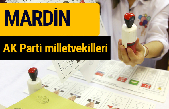 AK Parti Mardin Milletvekilleri 2018 - 27. dönem AKP isim listesi